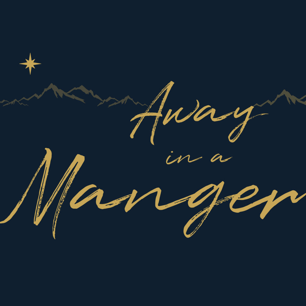 1024x1024px_ Away in a Manger.png