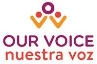 Our Voice/Nuestra Voz  - Statewide
