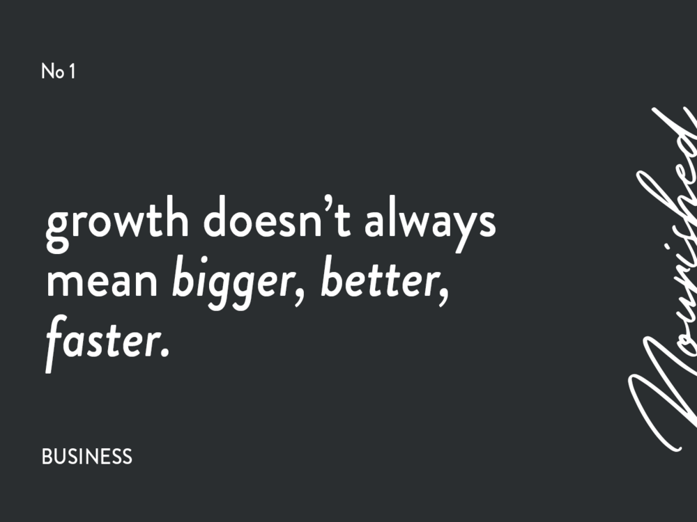 blog header 01 growth doesn't always mean bigger, better, faster 3.png