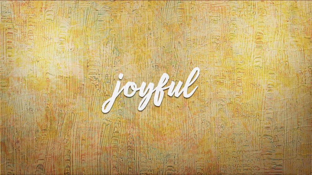 Week 8: Joyful