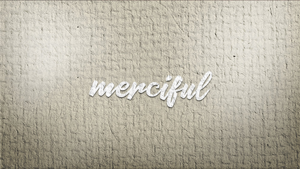 Week 6: Merciful