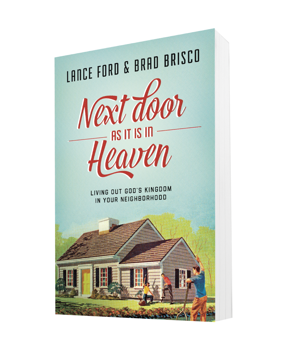 "Next Door As It Is In Heaven by Lance Ford & Brad Brisco  - Neighborhoods have become the place where nobody knows your name. Into this neighborhood crisis the words of Jesus still ring true: Second only to the command to love God is the command to ""love your neighbor as yourself.""In Next Door as It Is in Heaven, Lance Ford and Brad Brisco offer first principles and best practices to make our neighborhoods into places where compassion and care are once again part of the culture, where good news is once again more than words, and where the love of God can be once again rooted and established."