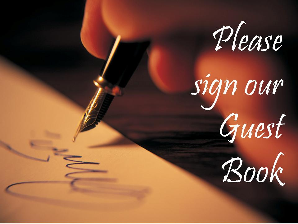 Guest Book - Click on image or button below Guest Book signing. Thank you for taking the time to sign our guest book.