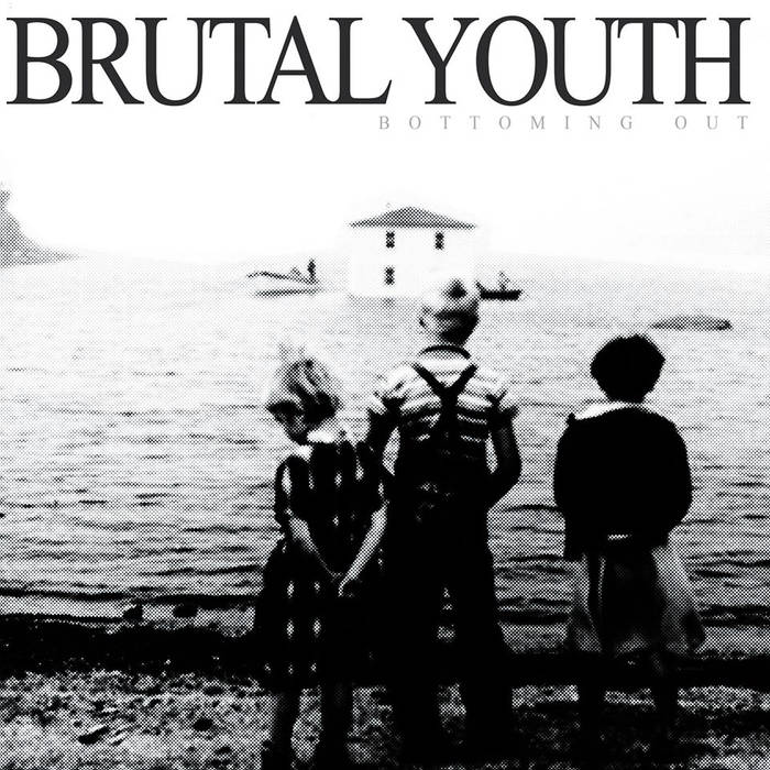 Brutal Youth - Bottoming Out.jpg