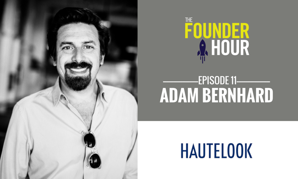 Adam Bernhard HauteLook The Founder Hour.png