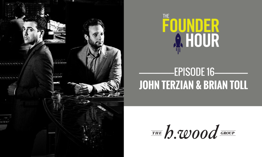 John Terzian Brian Toll The h.wood Group The Founder Hour.png