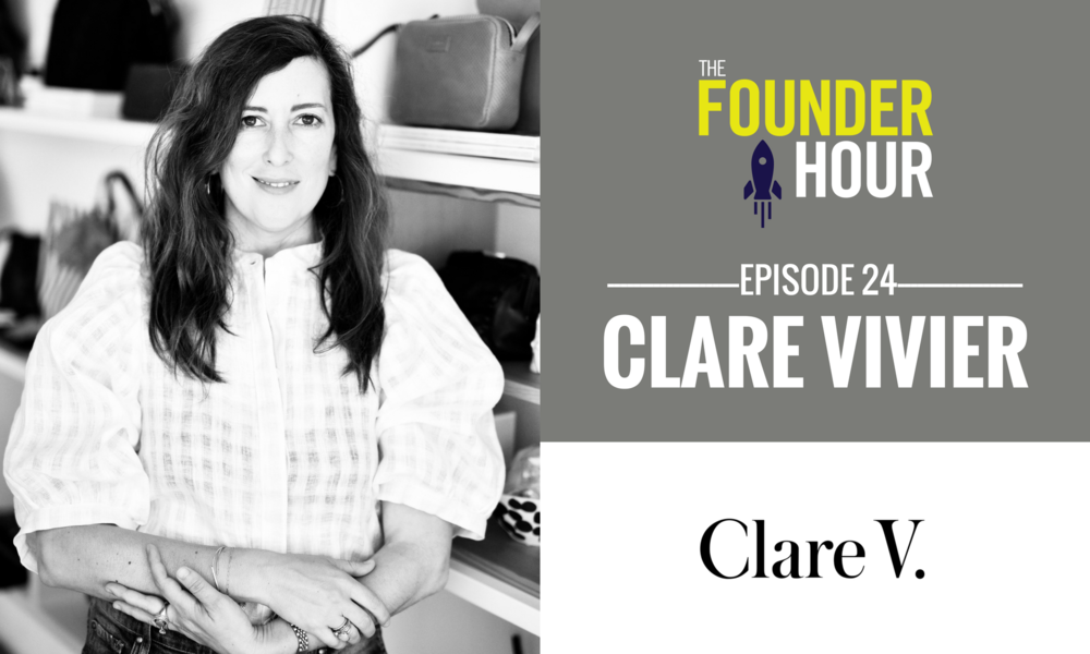 Clare V, Clare Vivier, Clare Vivier Podcast, Clare VIvier Interview, Clare V Podcast, Clare V Interview, The Founder Hour, Pat and Posh
