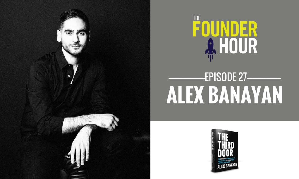 Alex Banayan, The Third Door, The Founder Hour, Pat and Posh