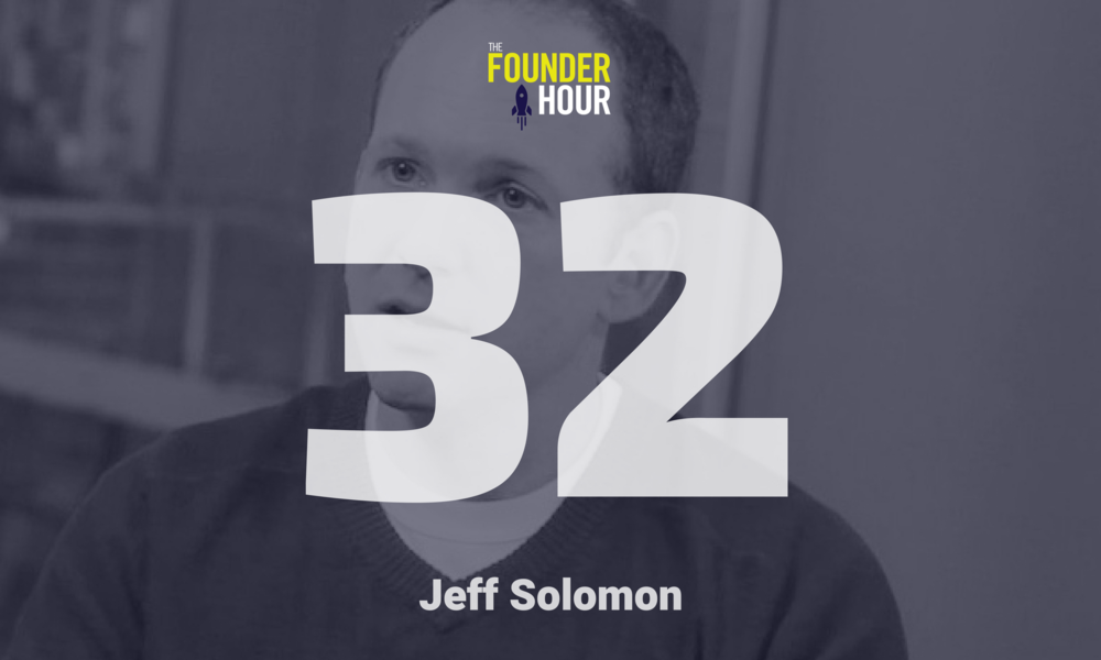 E32 | Jeff Solomon: Amplify.LA, Velocify, AudioJoy, & more -