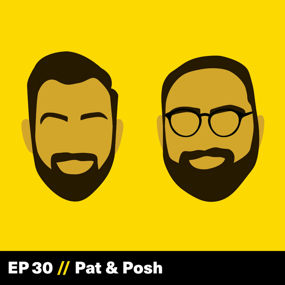 The Founder Hour, After Hours, Pat and Posh, Podcast