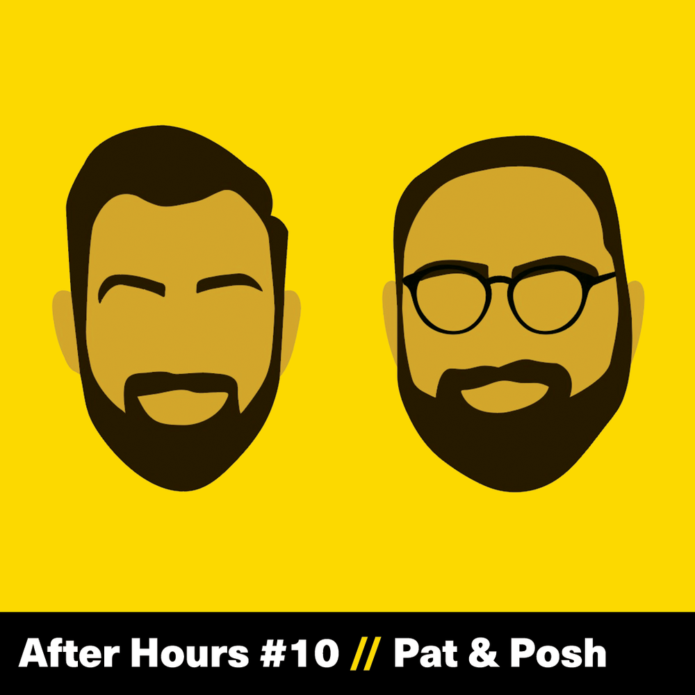 The Founder Hour, After Hours, Pat & Posh