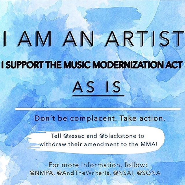 I am an Artist. I am a Songwriter.  Think about all of the artists that we all look up to and are fans of. Maybe it's because their song made you feel something. It might have made you feel like you weren't alone and you were understood. Did it feel like someone might have taken a page right out of your life and sang about it? As an artist, I wouldn't have learned who I was as a creative without the songwriting community. As an artist, I wouldn't be able to connect with others using melody and words without the songwriting community.  As a songwriter who is growing and dreaming in a community that is being stepped on by people who don't quite understand what we do, absolutely breaks my heart. Songs are memories, heartbreaks, trials, fresh starts, and stories. 3 minutes in your car radio, in your headphones, in a speaker at your favorite restaurant can create a moment and take you back to an old one.  Music is self expression, story telling, and if you're lucky - it can be the thing that helps you live. Why take that away?  I support the #musicmodernizationact as is . @blackstone and @sesac - plz withdraw your amendment.
