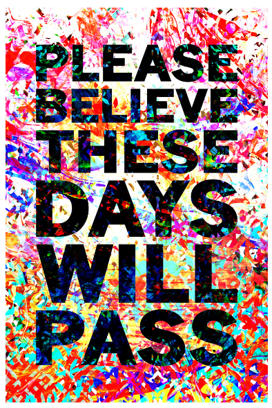 Please Believe These Days Will Pass (2016) Mark Titchner, courtesy flyingleaps.jpg