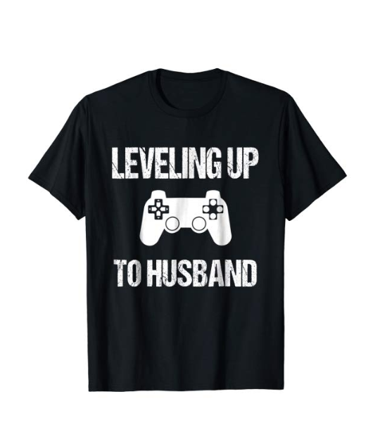 Leveling Up to Husband T-Shirt - Your guy may not have a shiny new ring to show off his status, so get him this Leveling Up to Husband t-shirt as a fun way for him tell all his friends that he's about to tie the knot!