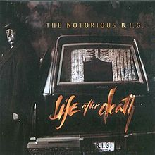 220px-NotoriousB.I.G.LifeAfterDeath