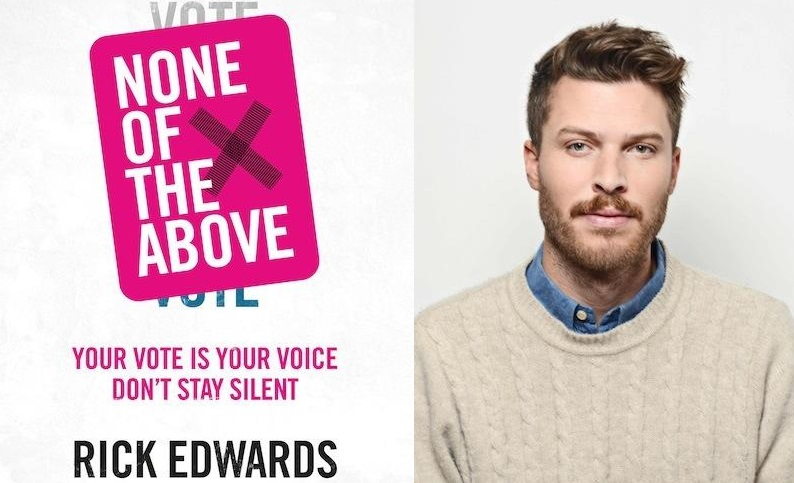 TV presenter Rick Edwards wants you to vote 'None of the Above' at the UK General Election - VICE