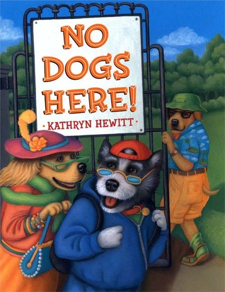 "No Dogs Here - Written and illustrated by Kathryn HewittDutton Books 2005""No Dogs Allowed"" at the ice cream shop. ""No Dogs Here"" at the park. Norman, Ginger, and Rufus figure people have all the fun. But what makes them better than dogs? ""It's the clothes,"" says Ginger. So the three dogs put on their owners' clothes, and disguised as people they find out how much fun it is going out on the town."