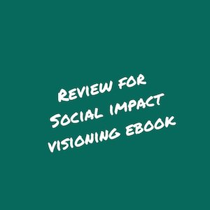 Review forSocial impact visioning ebook.jpg