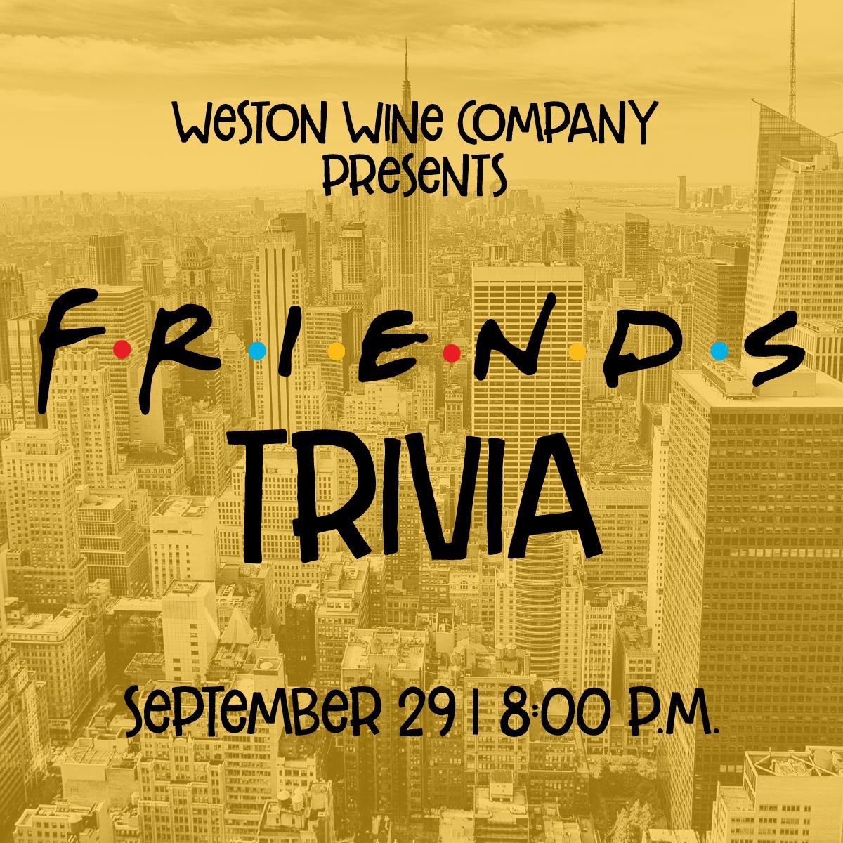 Friends Trivia — Weston Wine Company