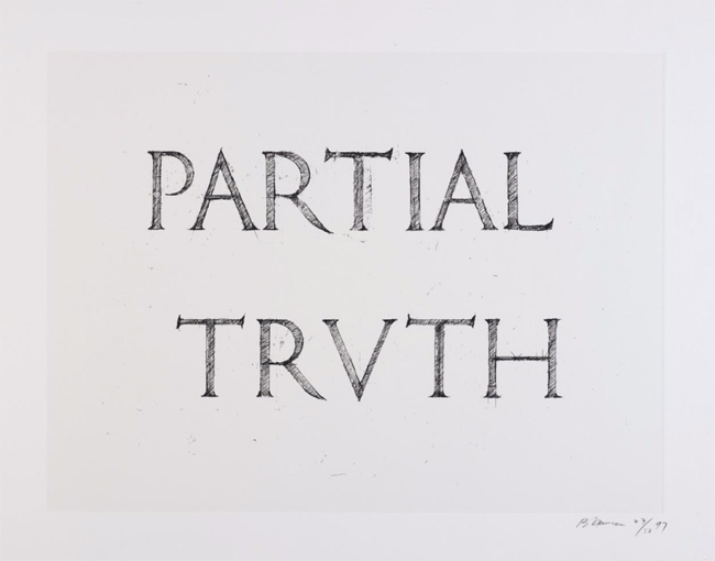 Bruce Nauman,  Partial Truth,  1997, Screenprint in colors with embossing on Lana Gravure, 17 5/8h x 23 5/8w in