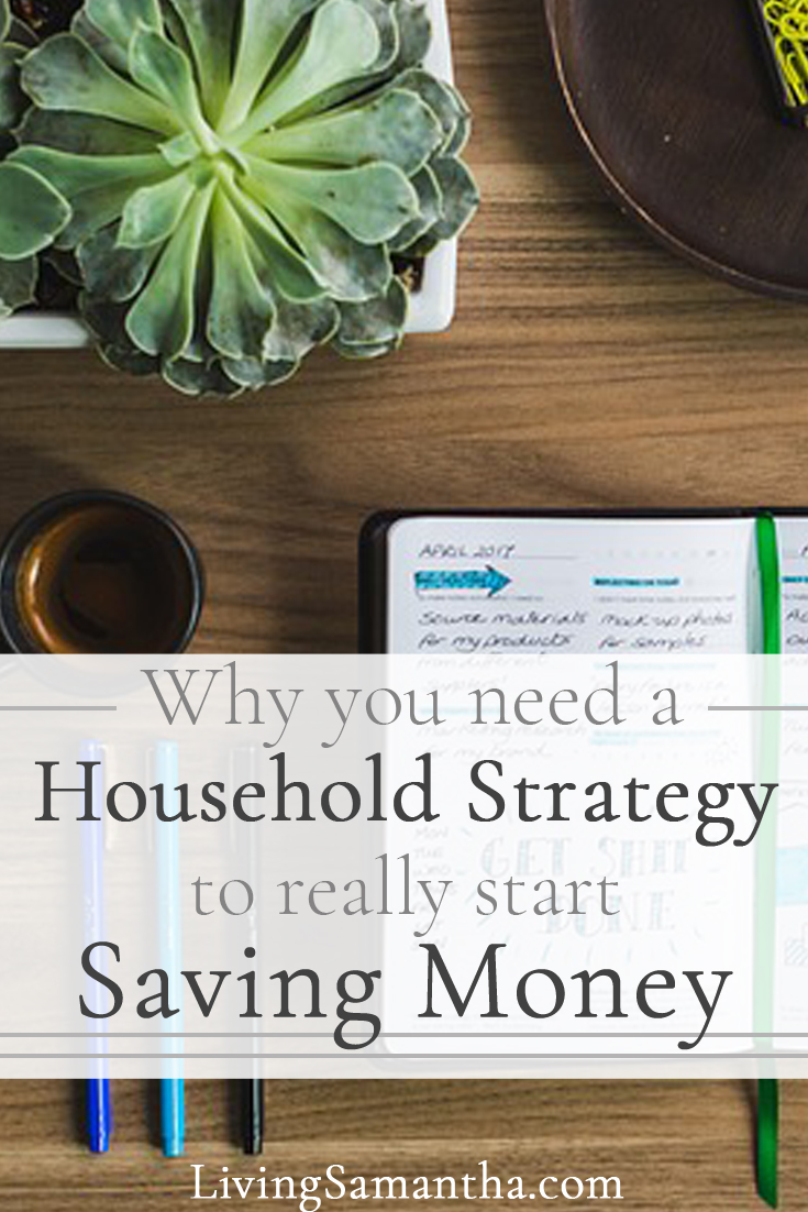 Having a household strategy will save you a ton of money. Have a financial adult conversation with your partner or spouse. Be a team and learn how to save money together for each other.