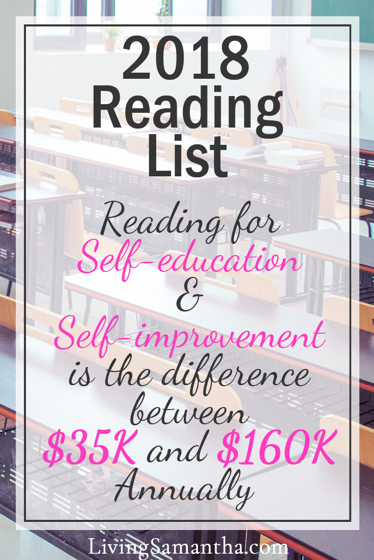 Reading for self-education and self-improvement is the difference between making $35K a year and $160K a year. Here's a list of awesome self-improvement books to make 2018 your best year.
