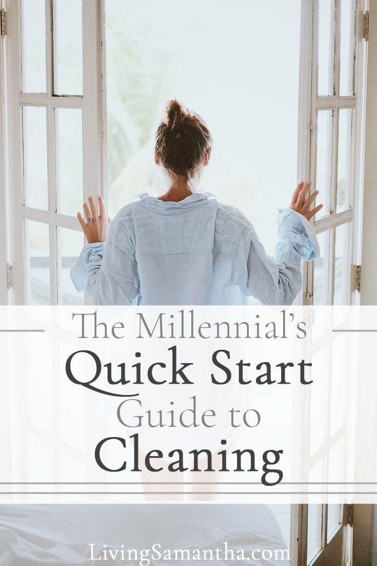 The Millennial's Quick Start Guide to Cleaning. Create a cleaning schedule that works around your busy schedule. You don't have to love cleaning, spend hours a day organizing, to enjoy a clean, relaxing home.