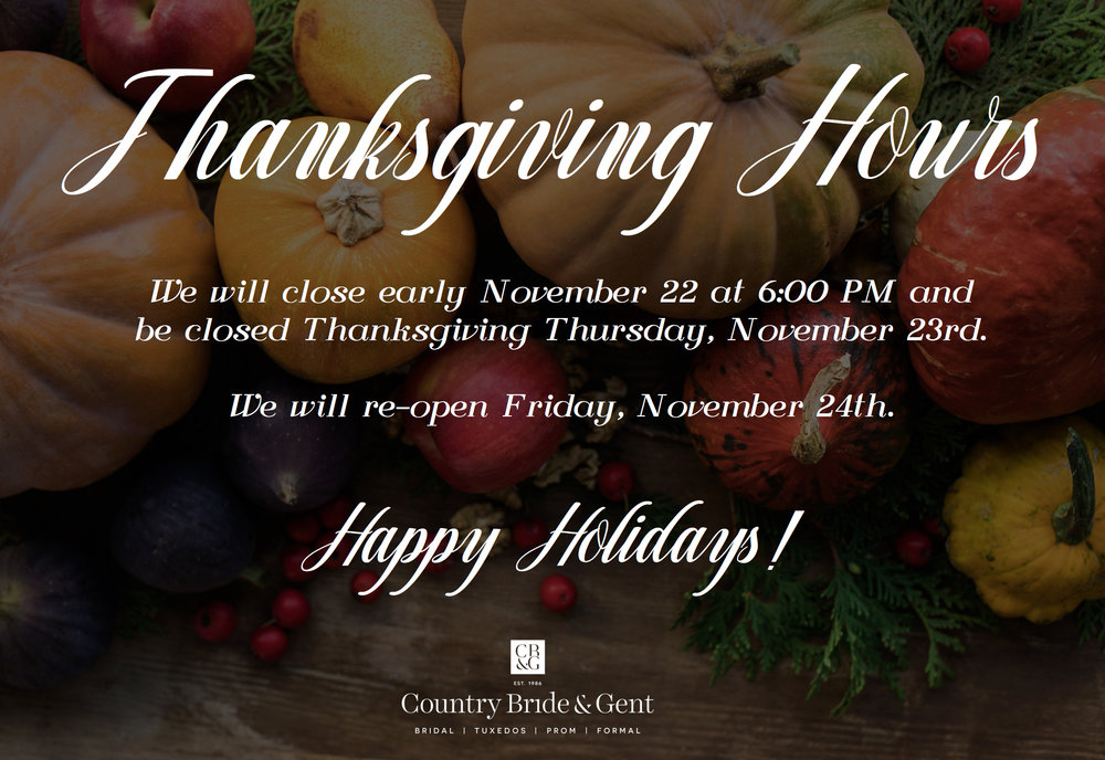 Thanksgiving Hours at the Country Bride and Gent.jpg