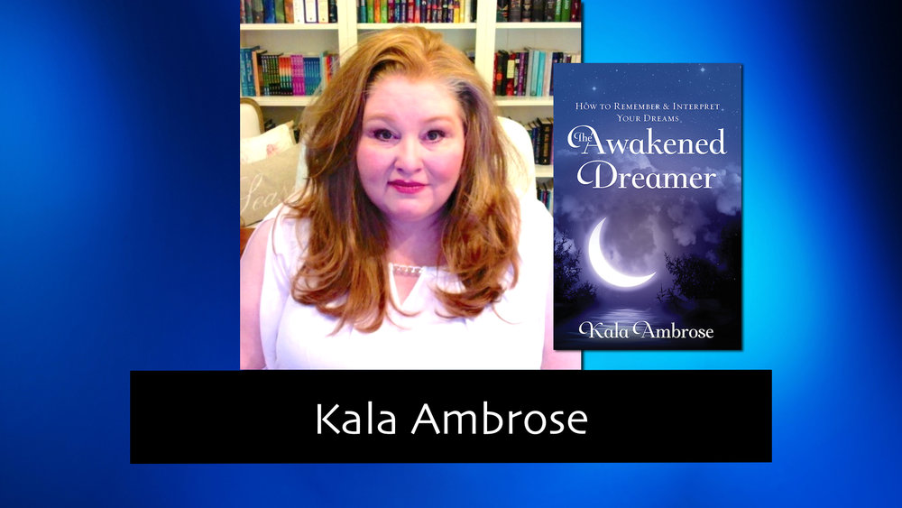 128 The Awakened Dreamer with Kala Ambrose