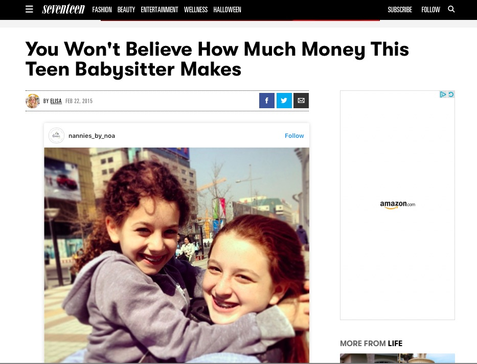 SEVENTEEN You Won't Believe How Much Money This Teen Babysitter Makes - Noa Mintz is a 15-year-old New York City girl who has made a reported $375,000 dollars for dreaming big (like, REALLY big) as a babysitter.