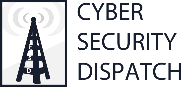 Cyber Security Dispatch