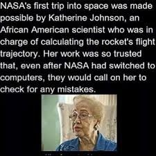 African American scientist, Katherine Johnson, made it possible for NASA's first trip into space.