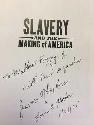 The page of Slavery And The Making of America! autographed by Dr. James Horton