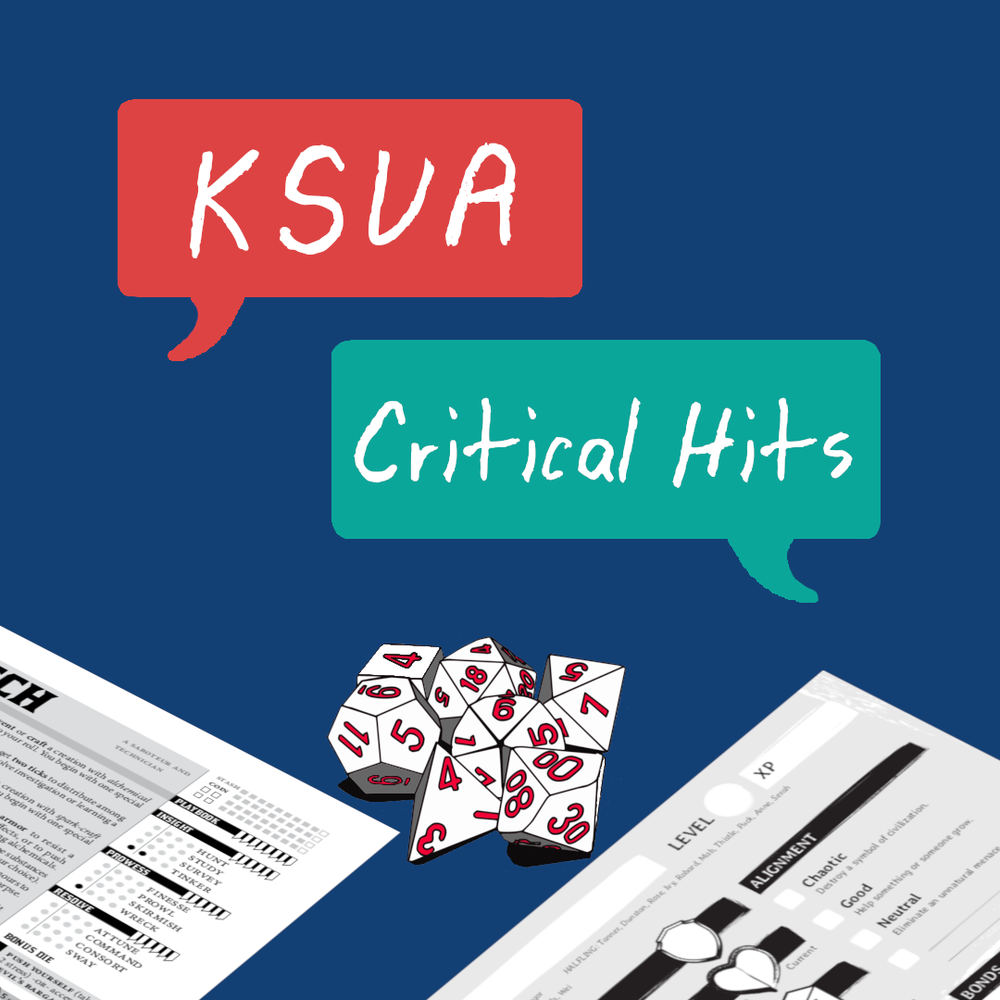 Critical Hits ksua 91.5fm - KSUA Critical Hits is a live, fully improvised, tabletop RPG radio broadcast.Join us as we play a different one shot game every week with a rotating cast of guests.Music by Luke Soren NielsenTune in or stream every Sunday, 6-9pm, KSUA 91.5 FM.Check us out!