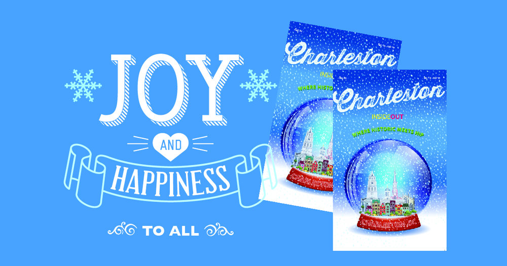 Happy Holidays from Charleston Inside Out Magazine.