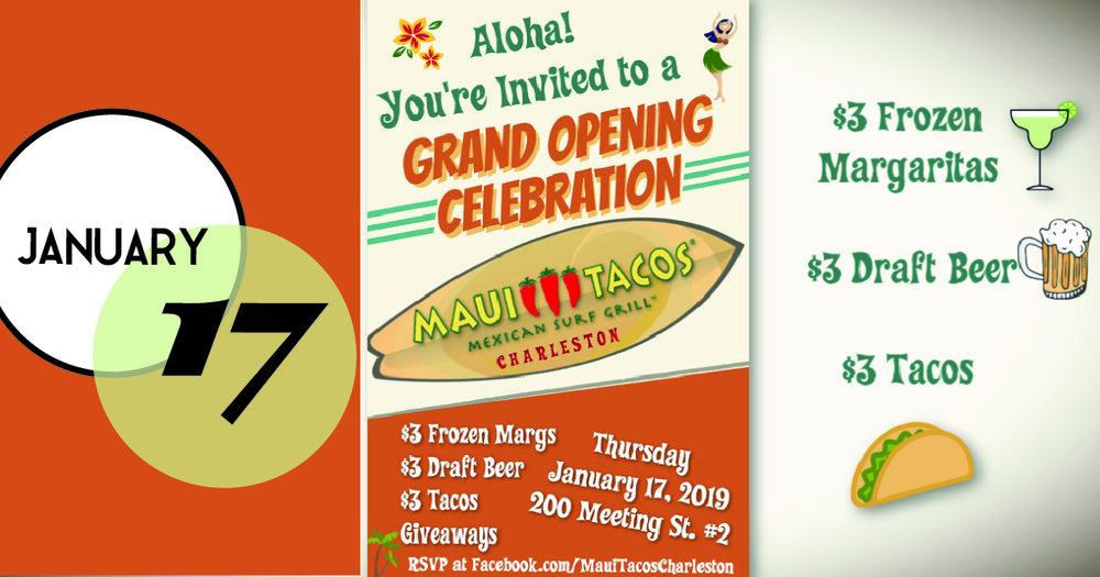 Join Maui Tacos Charleston for their Grand Opening. $3 Frozen Margaritas ~ $3 Draft Beer ~ $3 Tacos. Live music, dress in your favorite Hawaiian shirt, and enjoy giveaways.