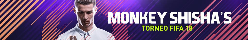 TORNEO MONKEY SHISHA'S FIFA 18