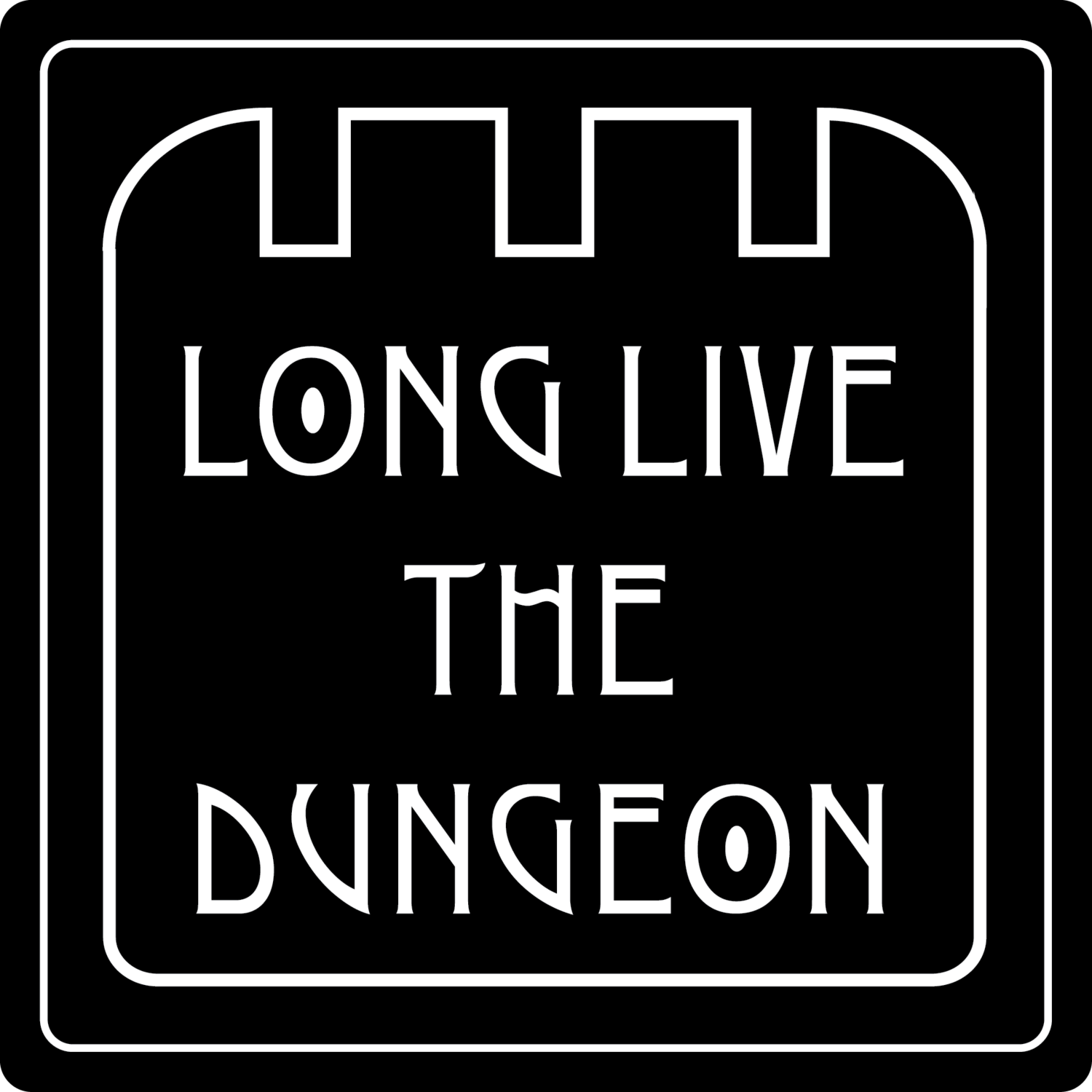 Long Live The Dungeon
