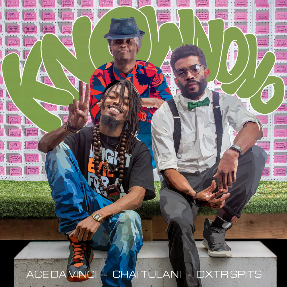KNOW NO NO // FEAT. CHAI TULANI & ACE DA VINCI (2017) -