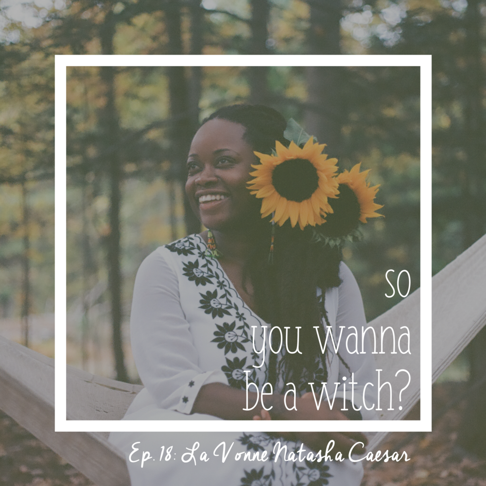 Click here to listen to La Vonne on the podcast So You Wanna Be A Witch