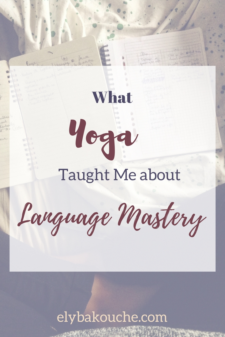 what yoga taught me about language mastery