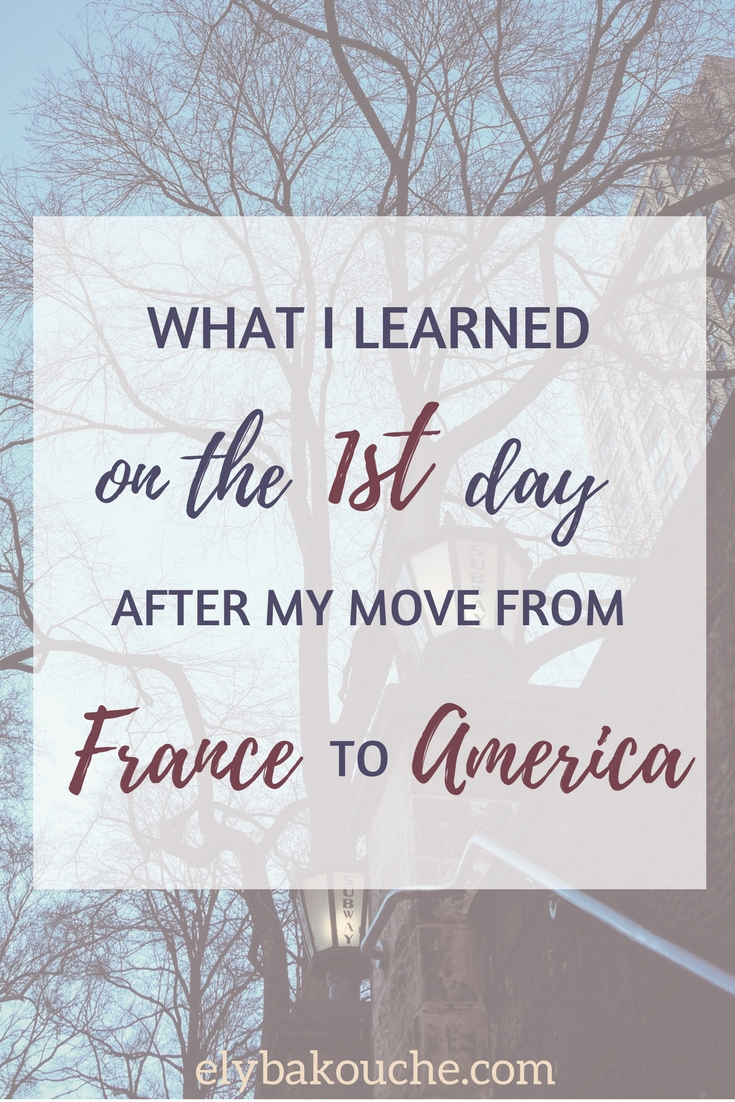 What I learned on the first day after my move from France to America