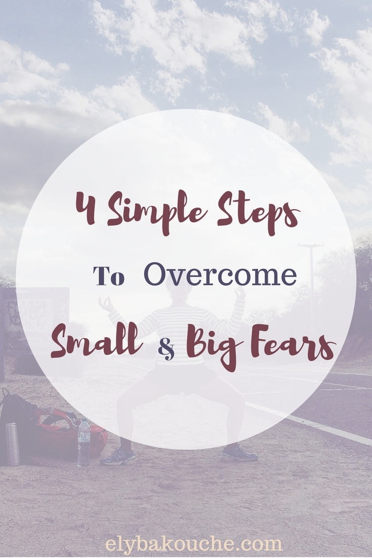 4 simple steps to overcome small and big fears