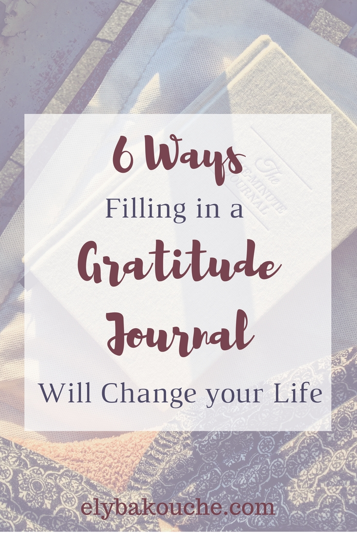 6 Ways Filling in a Gratitude Journal Will Change your Life