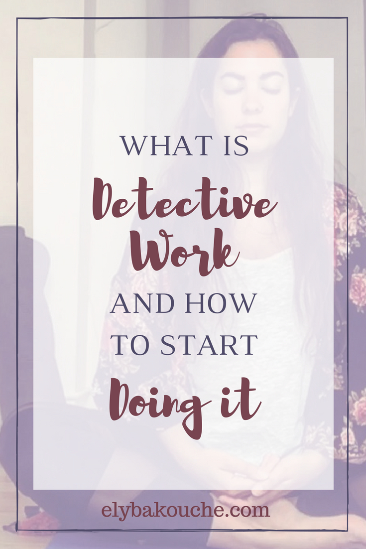 What is Detective work and how to start adding it to your self-care practice.jpg