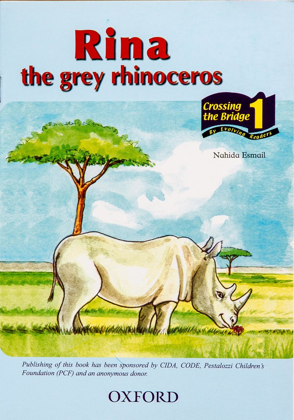 - Rina the rhinoceros is for children aged 5 to 8 years. It has a good story about a rhinoceros who walks around and discovers a lot about the environment.