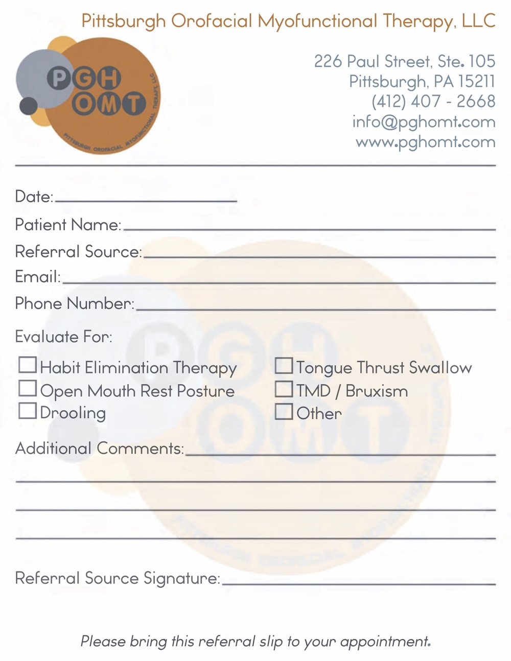 Your provider doesn't have a referral pad? No problem.  - We've added a printable referral slip to our website for your convenience.Note: A referral is not required for treatment.