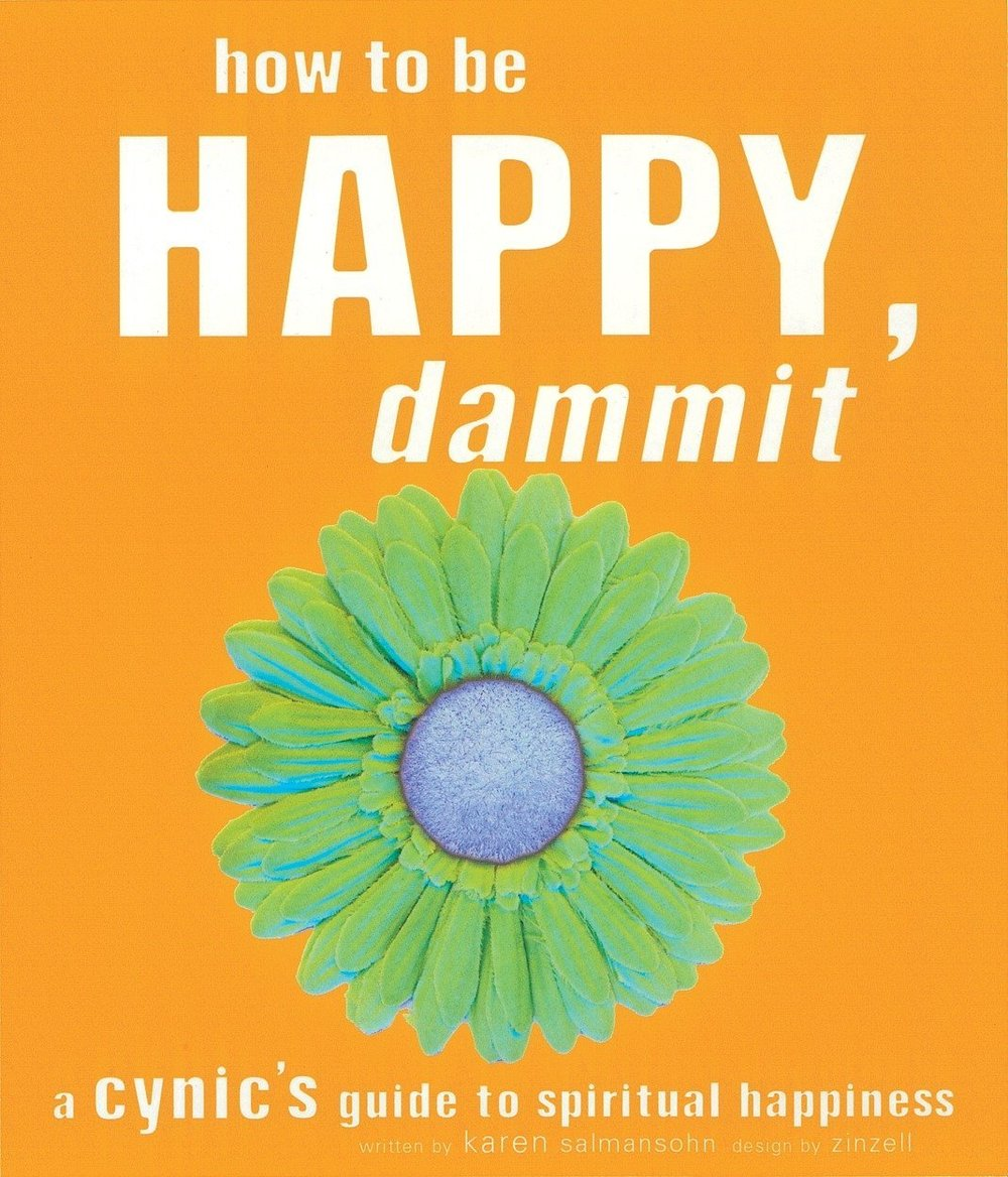 Also, if you're a book hoarder like me and want to read a really honest view at happiness then check out   How to Be Happy, Dammit: A Cynic's Guide to Spiritual Happiness.
