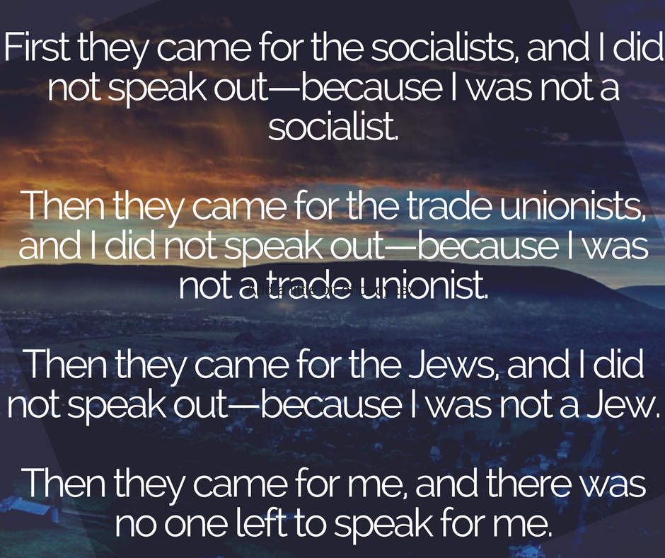 First they came for the socialists, First they came for the socialists, and I did not speak outBecause I was not a socialistand I did not speak outBecause I was not a socialist.png