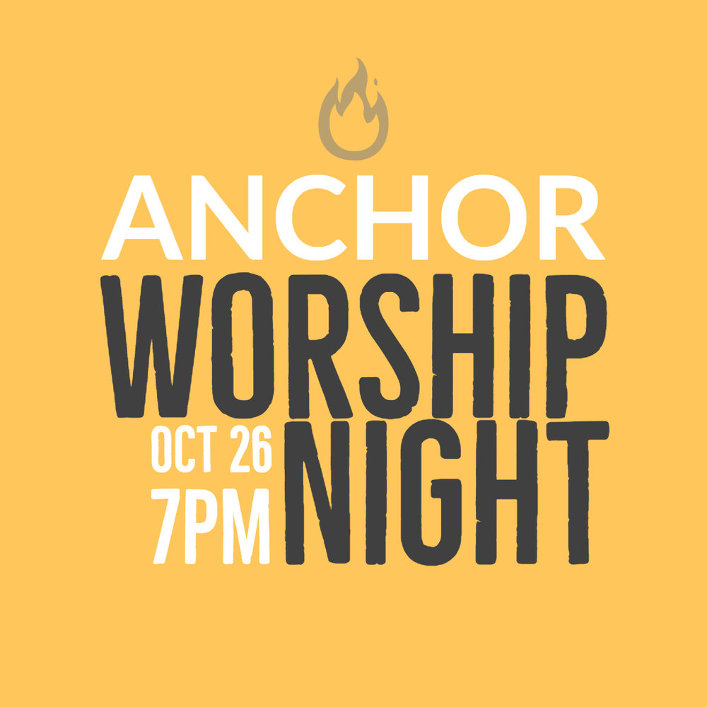 ANCHOR Worship Night, Oct. 27th @ 7PM